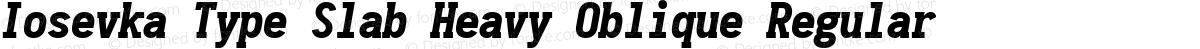 Iosevka Type Slab Heavy Oblique Regular