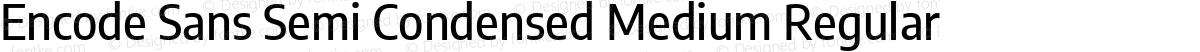 Encode Sans Semi Condensed Medium Regular
