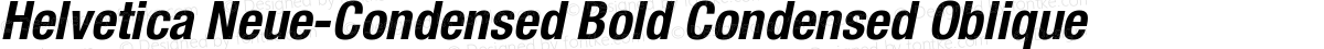 Helvetica Neue-Condensed Bold Condensed Oblique