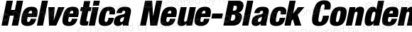 Helvetica Neue-Black Condensed Black Condensed Oblique