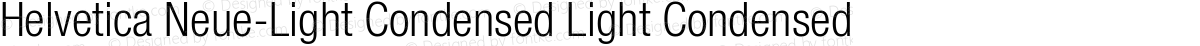 Helvetica Neue-Light Condensed Light Condensed