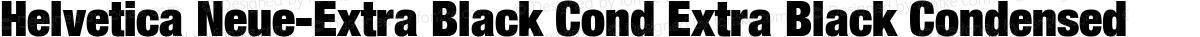 Helvetica Neue-Extra Black Cond Extra Black Condensed