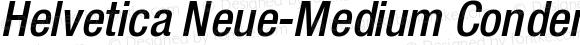 Helvetica Neue-Medium Condensed Medium Condensed Oblique