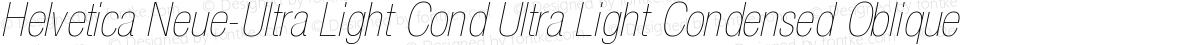 Helvetica Neue-Ultra Light Cond Ultra Light Condensed Oblique