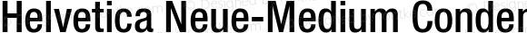 Helvetica Neue-Medium Condensed Medium Condensed