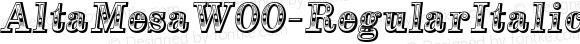 AltaMesaW00-RegularItalic Regular Version 1.00