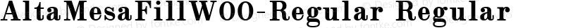 AltaMesaFillW00-Regular Regular Preview Image