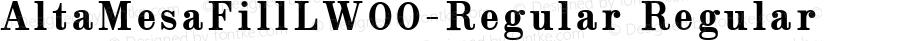 AltaMesaFillLW00-Regular Regular Version 1.00
