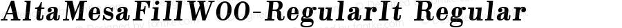 AltaMesaFillW00-RegularIt Regular Version 1.00