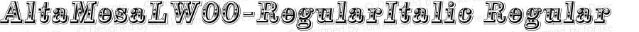 AltaMesaLW00-RegularItalic Regular Version 1.00