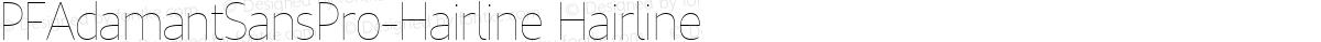 PFAdamantSansPro-Hairline Hairline