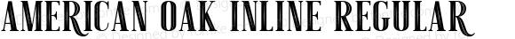 American Oak Inline Regular Version 1.000;PS 001.000;hotconv 1.0.88;makeotf.lib2.5.64775
