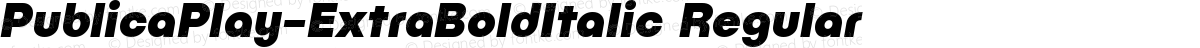 PublicaPlay-ExtraBoldItalic Regular