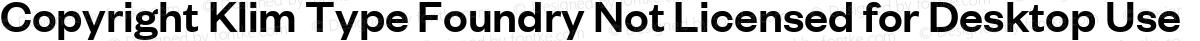 Copyright Klim Type Foundry Not Licensed for Desktop Use