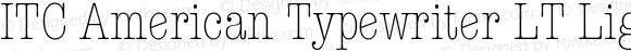 ITC American Typewriter LT LightCondA Version 006.000