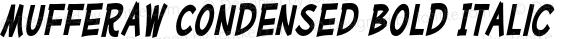Mufferaw Condensed Bold Italic