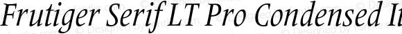 Frutiger Serif LT Pro Condensed Italic