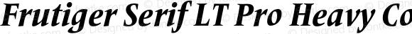 Frutiger Serif LT Pro Heavy Condensed Italic