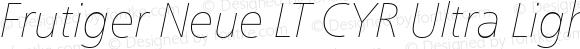 Frutiger Neue LT CYR Ultra Light Italic