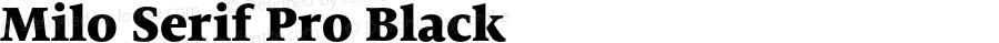 Milo Serif Pro Black Version 7.504; 2009; Build 1003