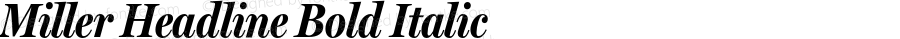 Miller Headline Bold Italic Version 001.001