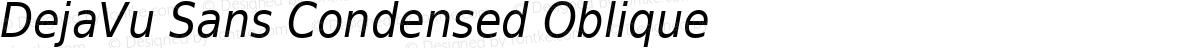 DejaVu Sans Condensed Oblique