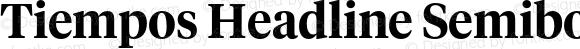 Tiempos Headline Semibold Version 1.001;PS 001.001;hotconv 1.0.57;makeotf.lib2.0.21895