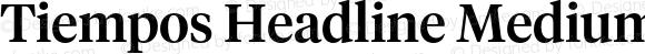 Tiempos Headline Medium Version 1.001;PS 001.001;hotconv 1.0.57;makeotf.lib2.0.21895