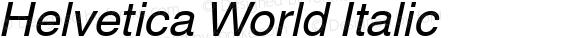 Helvetica World Italic Version 1.05  b102
