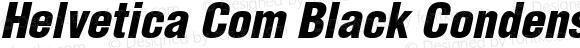 Helvetica Com Black Condensed Oblique