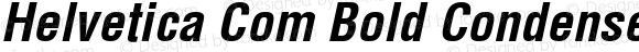 Helvetica Com Bold Condensed Oblique