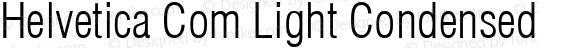 Helvetica Com Light Condensed