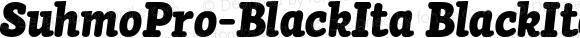 SuhmoPro-BlackIta BlackIta Version 0.000000