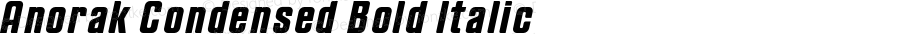 Anorak Condensed Bold Italic Version 1.000;PS 1.10;hotconv 1.0.38