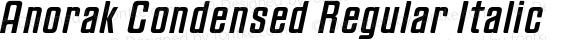 Anorak Condensed Regular Italic Version 1.000;PS 1.10;hotconv 1.0.38
