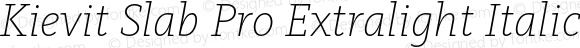 Kievit Slab Pro Extralight Italic