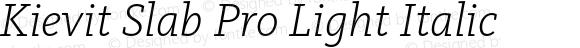 Kievit Slab Pro Light Italic