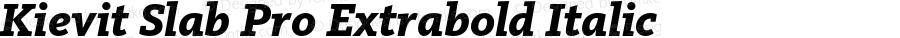 Kievit Slab Pro Extrabold Italic Version 7.504; 2013; Build 1022