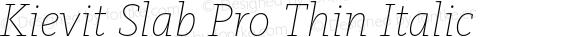 Kievit Slab Pro Thin Italic