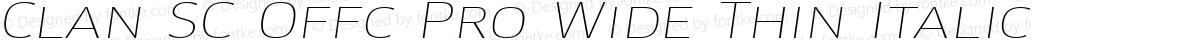 Clan SC Offc Pro Wide Thin Italic