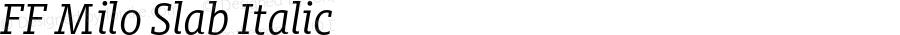 FF Milo Slab Italic Version 7.504; 2014; Build 1020