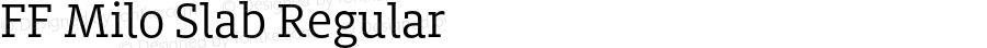 FF Milo Slab Regular Version 7.504; 2014; Build 1020
