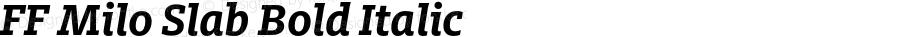 FF Milo Slab Bold Italic Version 7.504; 2014; Build 1020