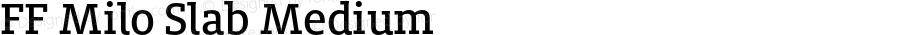 FF Milo Slab Medium Version 7.504; 2014; Build 1020