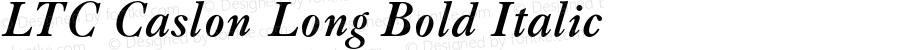 LTC Caslon Long Bold Italic Version 3.000 2013