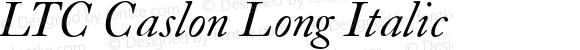LTC Caslon Long Italic Version 3.000 2013