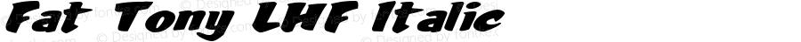 Fat Tony LHF Italic Version 001.901