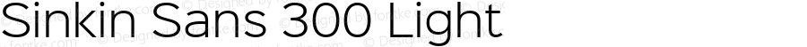 Sinkin Sans 300 Light Sinkin Sans (version 1.0)  by Keith Bates   •   © 2014   www.k-type.com