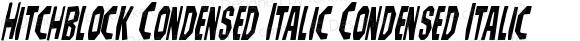 Hitchblock Condensed Italic Condensed Italic