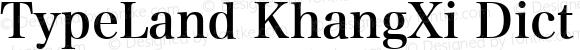 TypeLand KhangXi Dict Regular Version 1.018;PS 1;hotconv 1.0.57;makeotf.lib2.0.21895